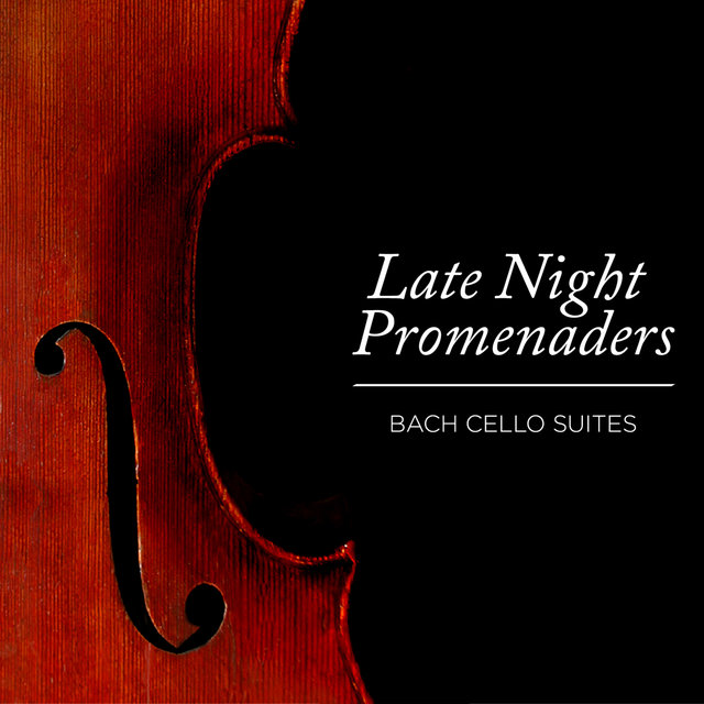 Late Night Promenaders - Bach Cello Suites