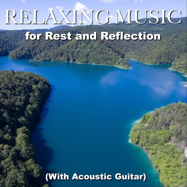 Relaxing Music for Rest and Reflection (With Acoustic Guitar)