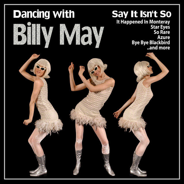 Say It Isn't So : Dancing with Billy May