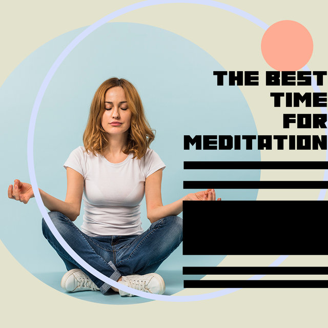 The Best Time for Meditation - Body Harmony, Good Energy, Positive Attitude, Morning Spiritual Rituals, Body, Mind & Soul