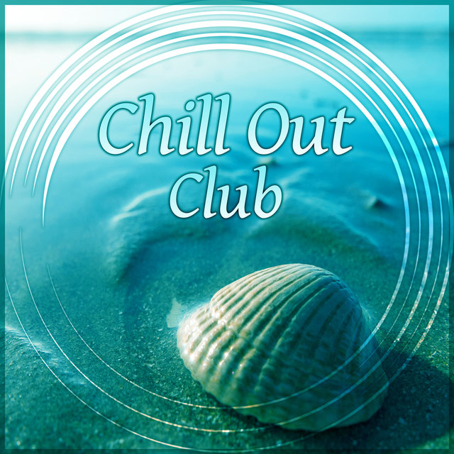 Chill Out Club - Lounge Summer, Chillout Hits, Summer Vibes, Deep Dive, Ibiza Party Night