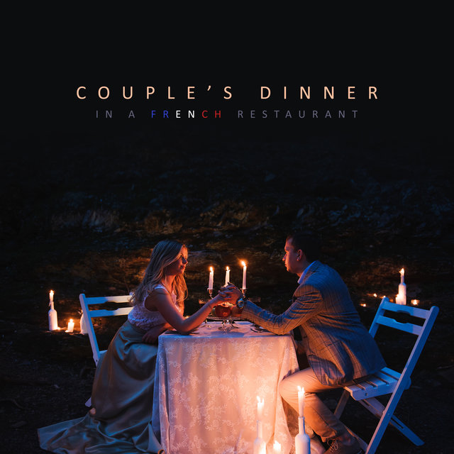Couple's Dinner in a French Restaurant: 2020 Smooth Jazz Instrumentals for Elegant Restaurants and Cafes, Perfect Background Songs for Couple's Romantic Dinner