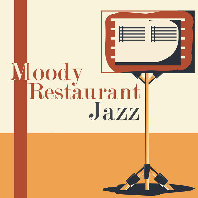 Moody Restaurant Jazz: Perfect Smooth Jazz Background Music for Dinner & Wine