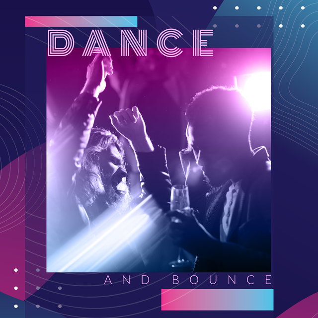 Dance and Bounce: EDM Party Chillout