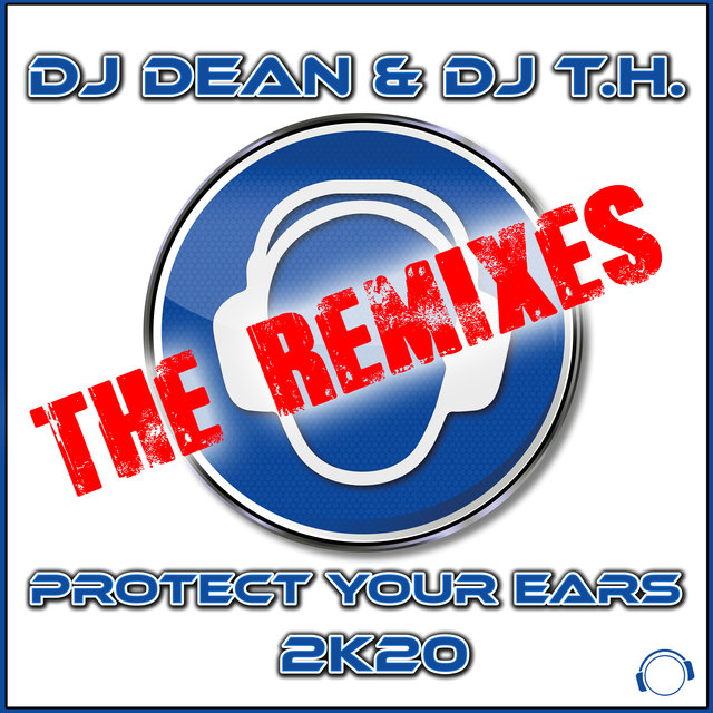 Protect Your Ears 2K20 (The Remixes)