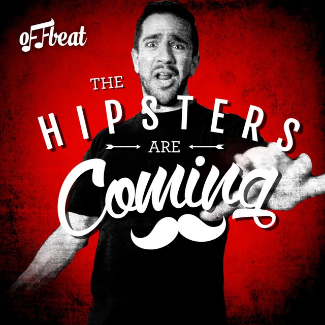 The Hipsters Are Coming