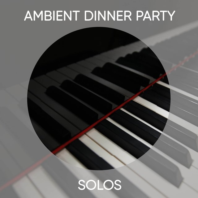 Ambient Dinner Party Grand Piano Solos