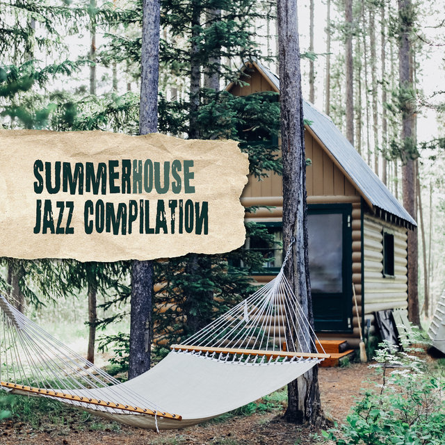 Summerhouse Jazz Compilation: 15 Jazz Tracks in a Summer Mood for the duration of Holidays, Rest and Relaxation in a Summerhouse