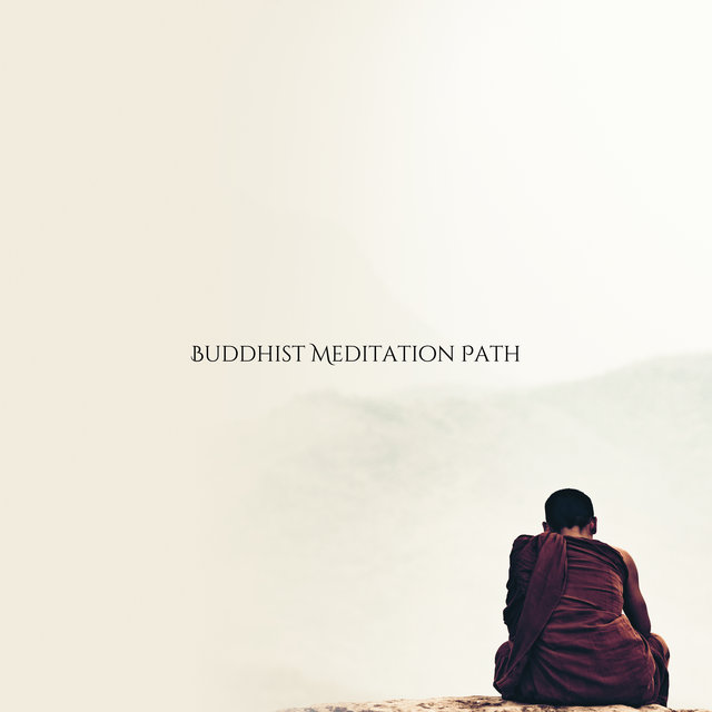 Buddhist Meditation Path: 2020 Deep Ambient Tracks for Blissful Meditation Time, Full Concentration of Yoga Training, Deep Contemplation, Inner Harmony, Mantra Zen