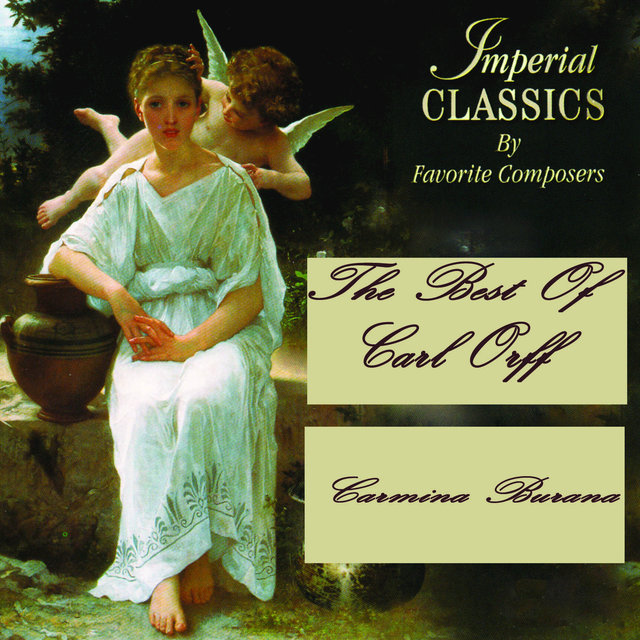 Imperial Classics - The Best Of Carl Orff: Carmina Burana
