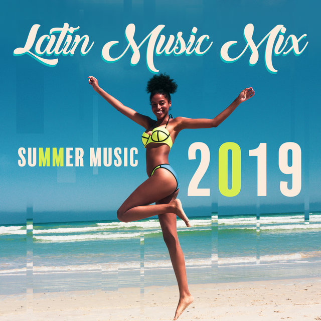Latin Music Mix: Summer Music 2019 - Latin Hits, Opening Party, Electro Brazil, After Hour Relaxation