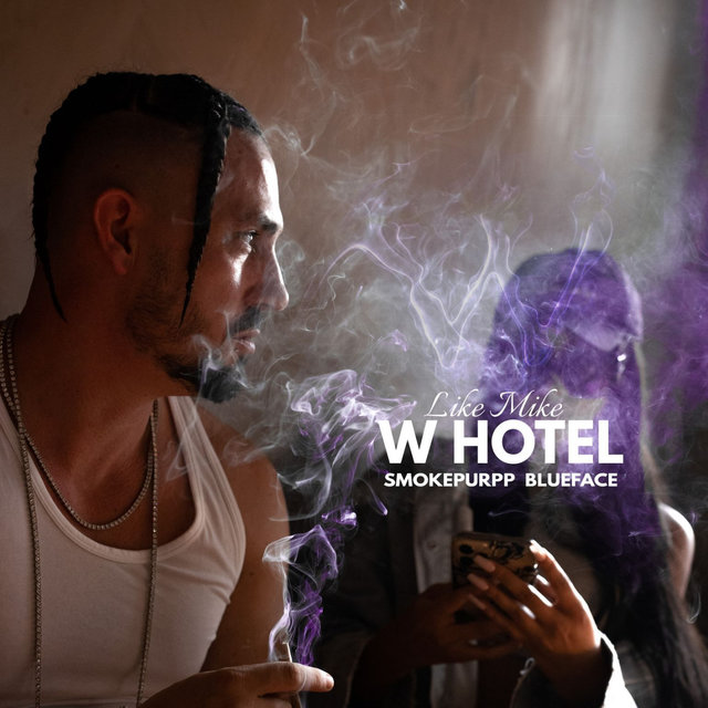 Cover art for album W Hotel (feat. Smokepurpp, Blueface) by Like Mike, Smokepurpp, BlueFace