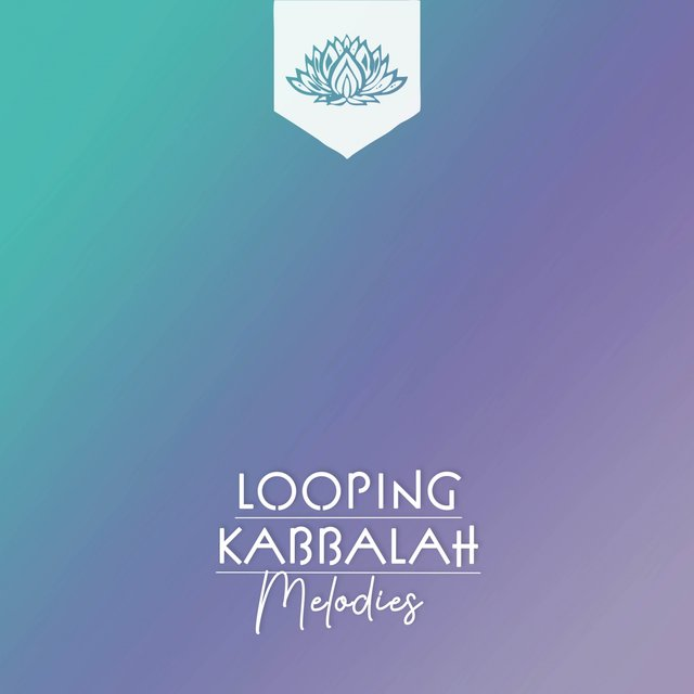 Looping Kabbalah Melodies