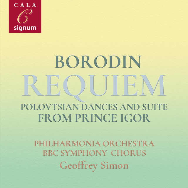 Borodin: Requiem, Polovtsian Dances and Suite from Prince Igor