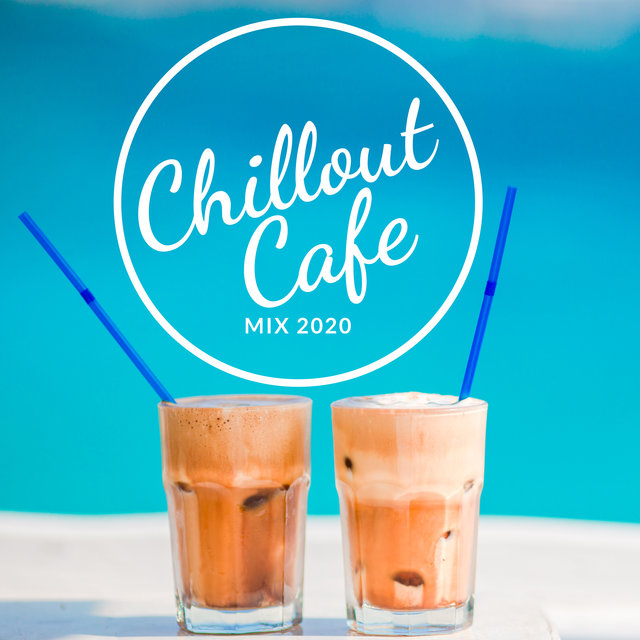 Chillout Cafe Mix 2020