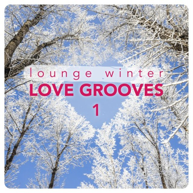 Lounge Winter Love Grooves, Vol. 1