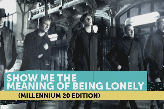 Show Me The Meaning Of Being Lonely (Millennium 20 Edition)