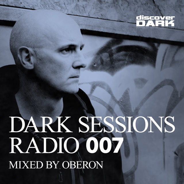 Dark Sessions Radio 007 (Mixed by Oberon)