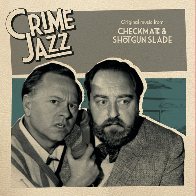 Checkmate & Shotgun Slade (Jazz on Film...Crime Jazz, Vol. 4)