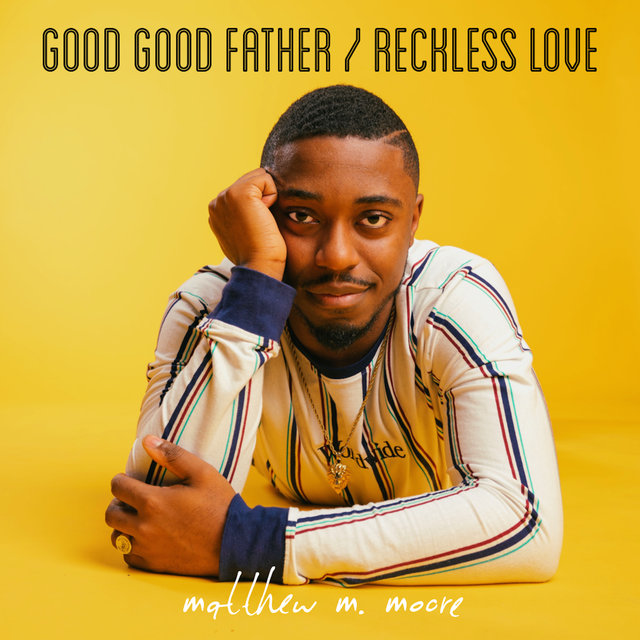 Good Good Father/Reckless Love