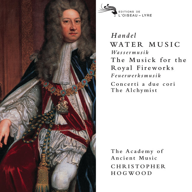 Handel: Water Music/Music for the Royal Fireworks etc.
