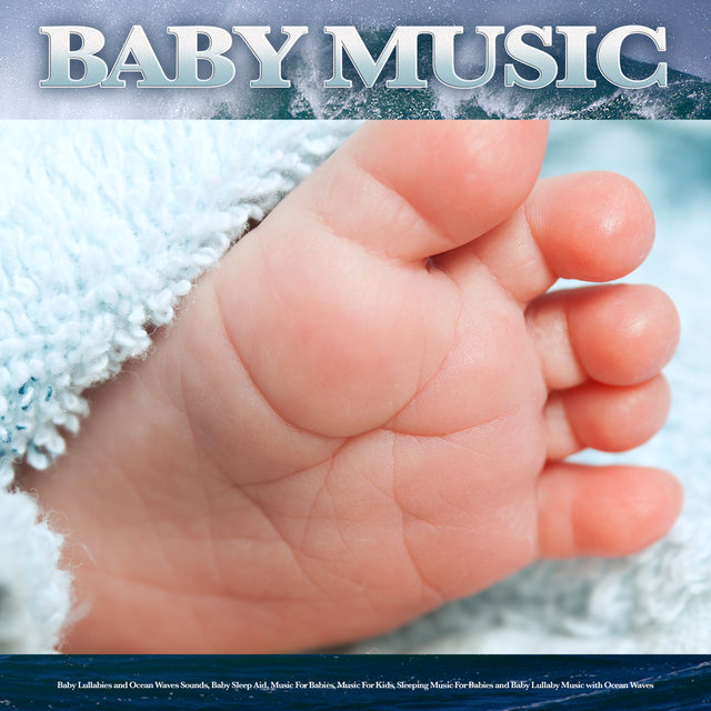 Baby Music: Baby Lullabies and Ocean Waves Sounds, Baby Sleep Aid, Music For Babies, Music For Kids, Sleeping Music For Babies and Baby Lullaby Music with Ocean Waves