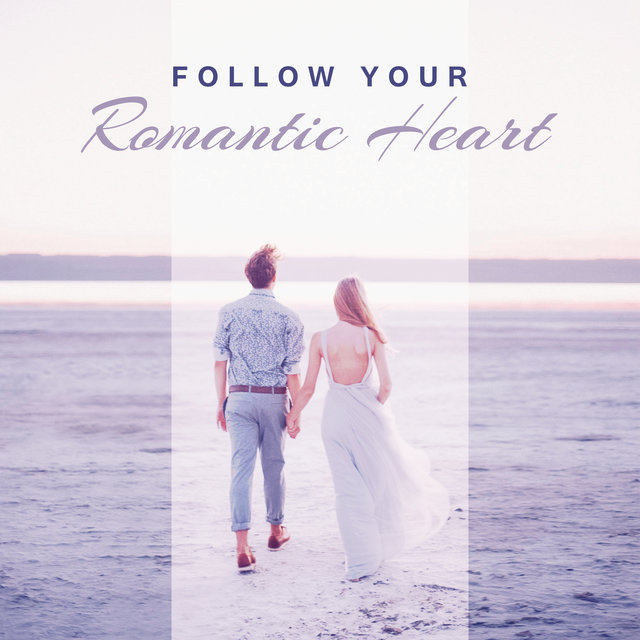 Follow Your Romantic Heart: Jazz Music to Enjoy Endless and Deep Love, Soft Evening Time, Easy Listening, Sax Background, Mellow Weekend