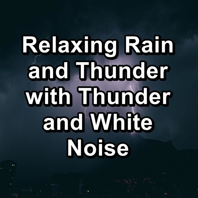 Relaxing Rain and Thunder with Thunder and White Noise