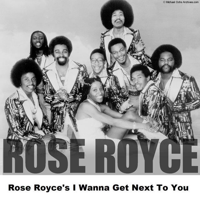 Rose Royce's I Wanna Get Next To You