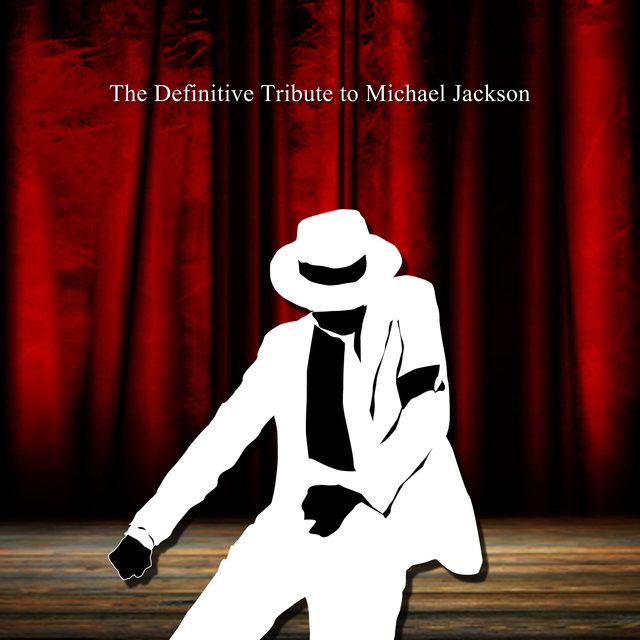The Definitive Tribute to Michael Jackson