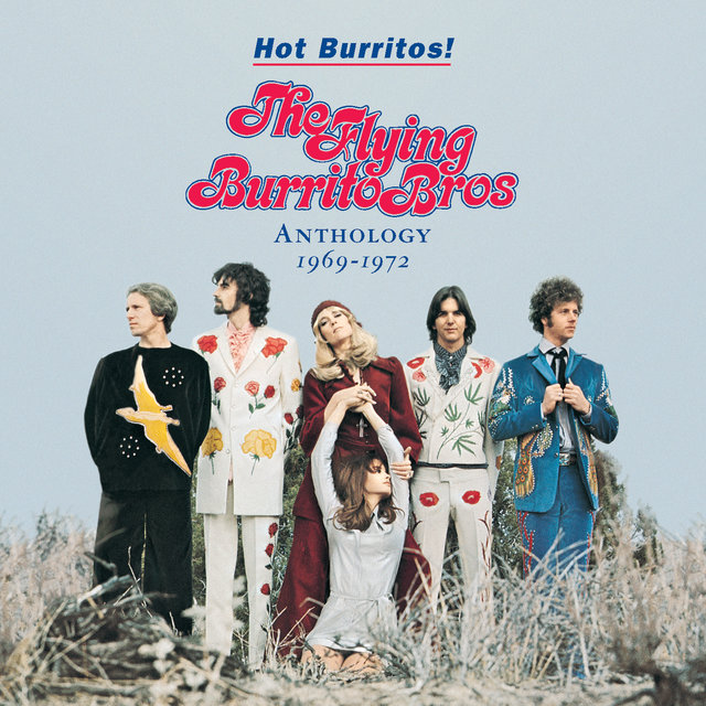 Hot Burritos! The Flying Burrito Brothers Anthology (1969 - 1972)
