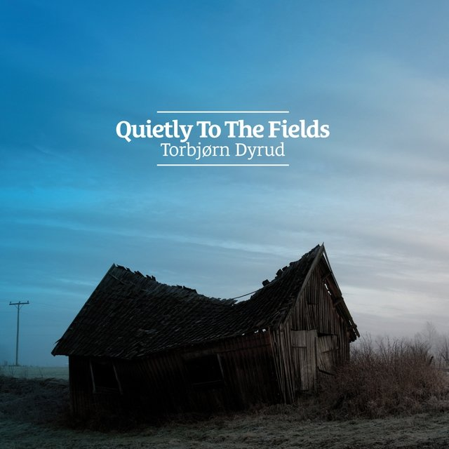 Quietly to the Fields