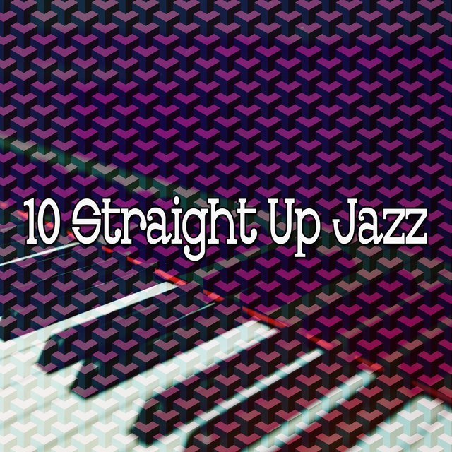 10 Straight up Jazz
