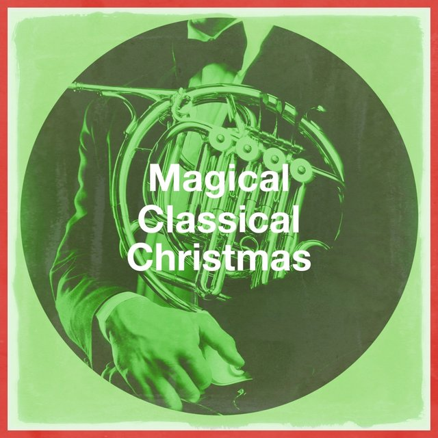 Magical Classical Christmas