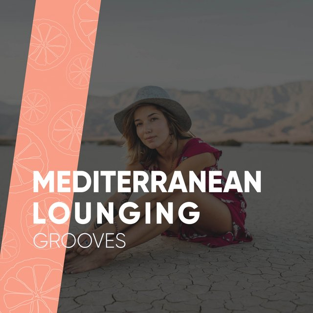 Mediterranean Lounging Grooves