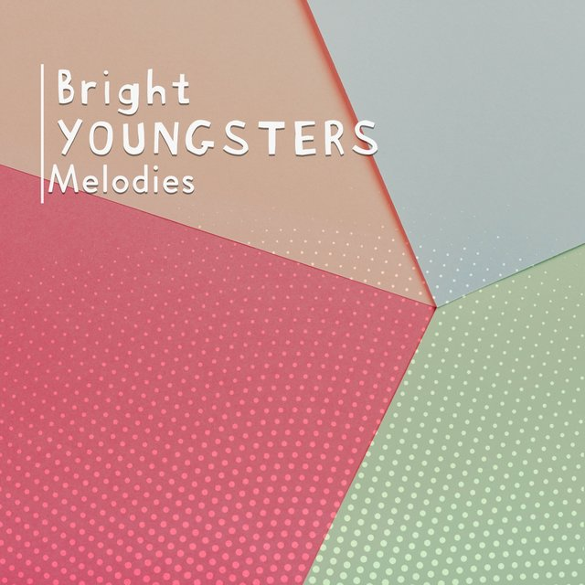 Bright Youngsters Melodies