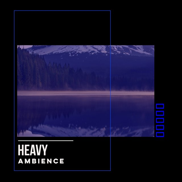 # Heavy Ambience