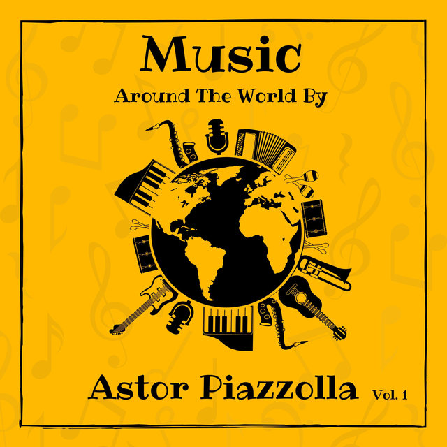 Music Around the World by Astor Piazzolla, Vol. 1
