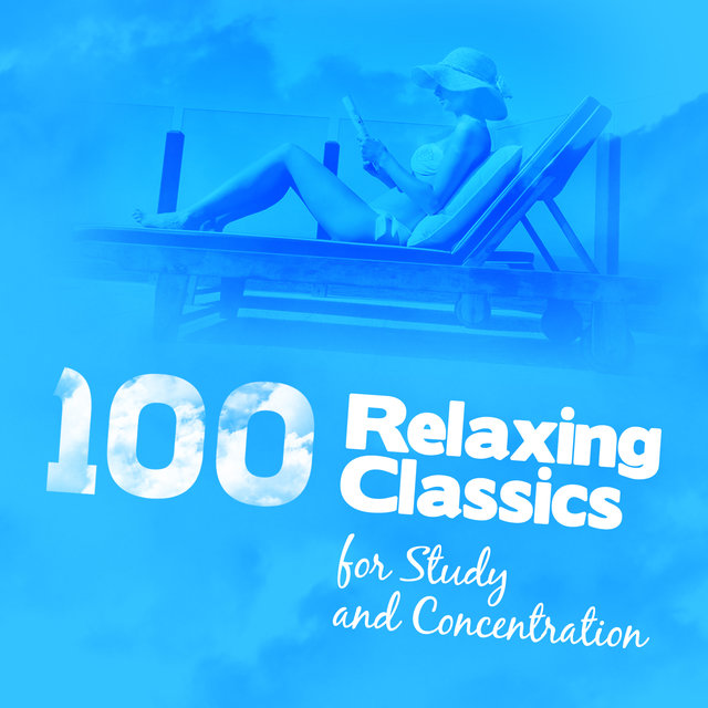 100 Relaxing Classics for Study & Concentration