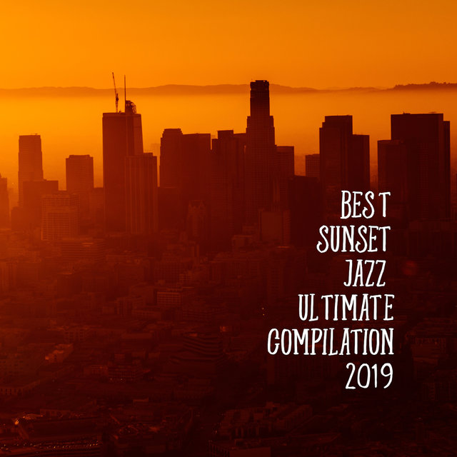 Best Sunset Jazz Ultimate Compilation 2019