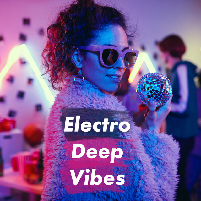 Electro Deep Vibes - Beach Lounge Bar, Cocktail Music, Party Lounge Chill
