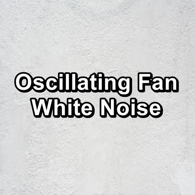 Oscillating Fan White Noise