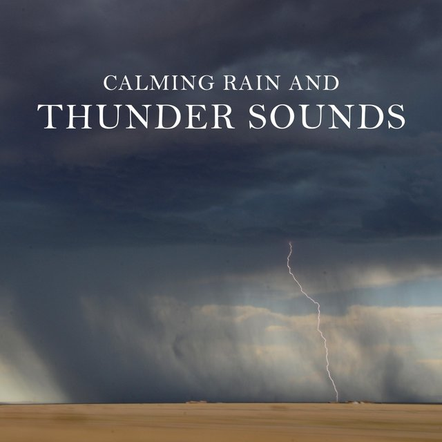 Calming Rain and Thunder Sounds