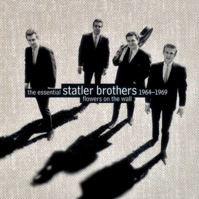Flowers On The Wall : The Essential Statler Brothers 1964-1969