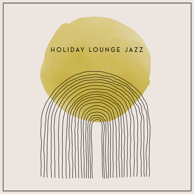 Holiday Lounge Jazz (Beautiful Instrumental Bossa Nova)