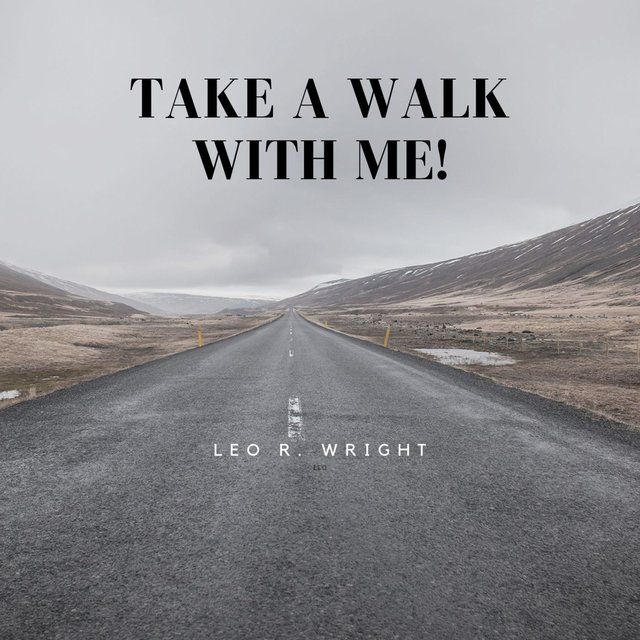 Take a Walk With Me !