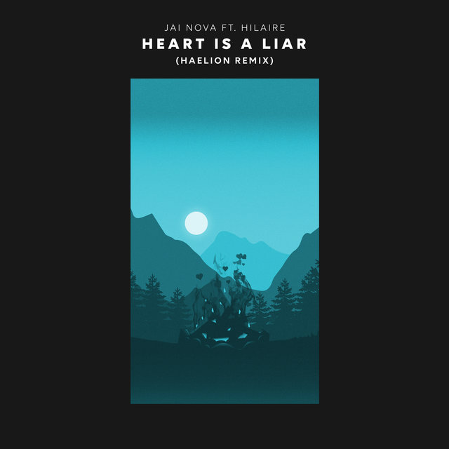 Heart Is A Liar (Haelion Remix)