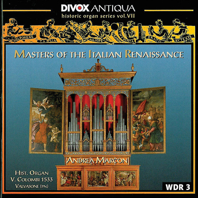 Organ Music - Cavazzoni, M. / Fogliano, J. / Antico, A. / Valente, A. / Macque, G. (Historic Organ Series, Vol. 7)