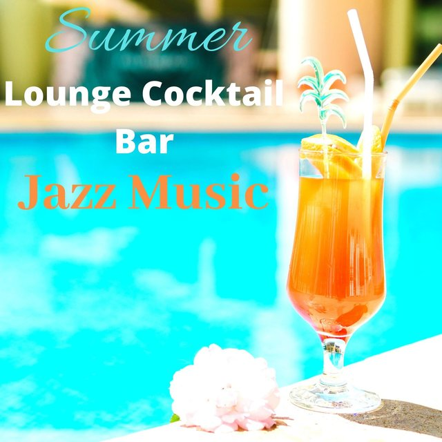 Summer Lounge Cocktail Bar: Jazz Music - Bossa Nova Playlist for Cafe, Restaurant & Relaxation Music