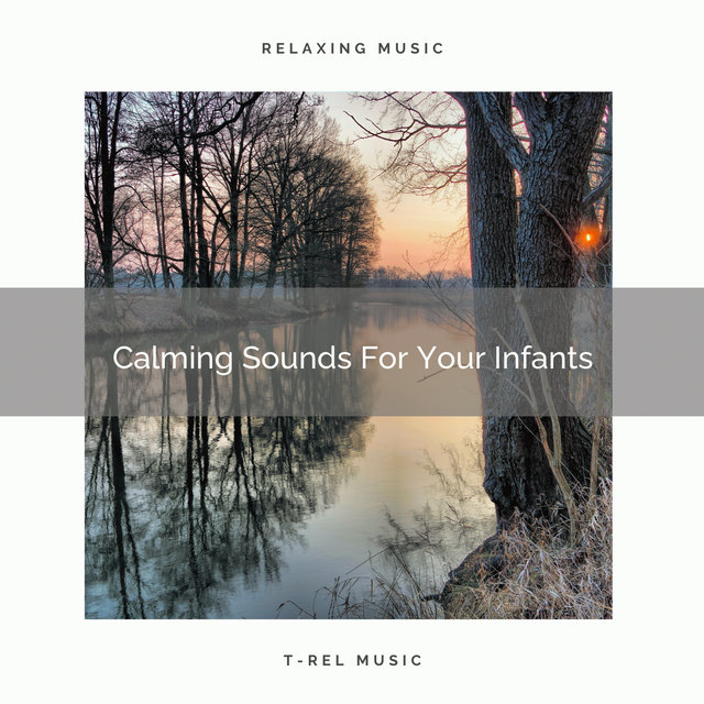Calming Sounds For Your Infants